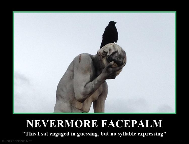 nevermore facepalm 3