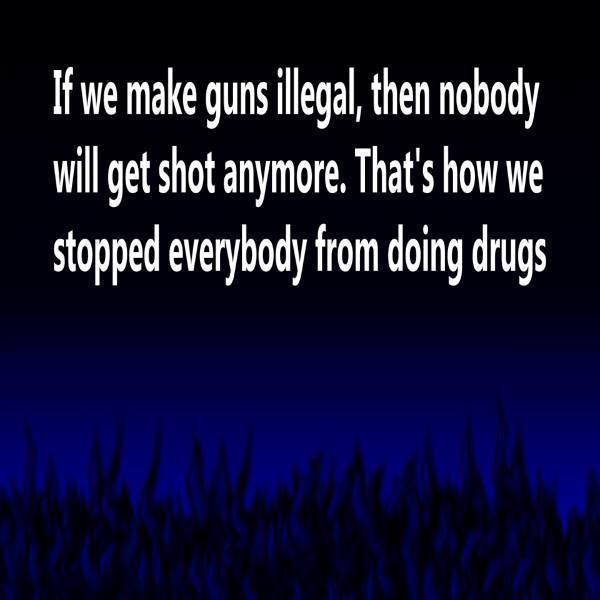 make everything illegal