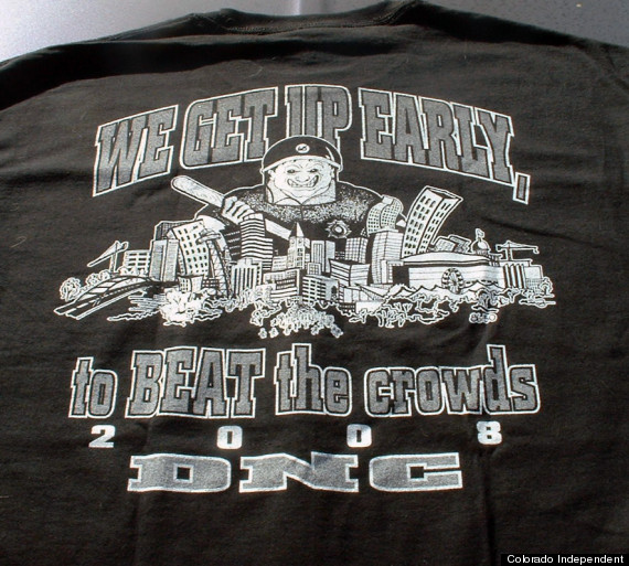"""The back of a commemorative DNC T-shirt sold by the Denver Police Protective Association bears the slogan """"We Get Up Early to Beat the Crowds - 2008 DNC."""" The shirt was purchased froom the DPPA office Thursday, Sept. 25, 2008."""